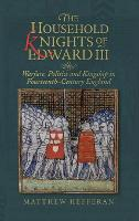 The Household Knights of Edward III -...