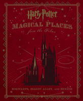 Harry Potter: Magical Places from the...
