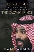 Jamal Khashoggi and The Crown Prince:...