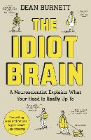 The Idiot Brain: A Neuroscientist...