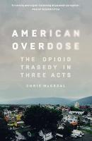 American Overdose: The Opioid Tragedy...