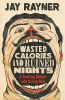 Wasted Calories and Ruined Nights: A...