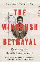 The Windrush Betrayal: Exposing the...