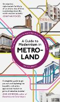 A Guide to Modernism in Metro-Land