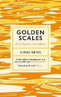Golden Scales: A Lost Summer on the...