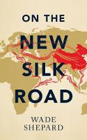 On the New Silk Road: Journeying...