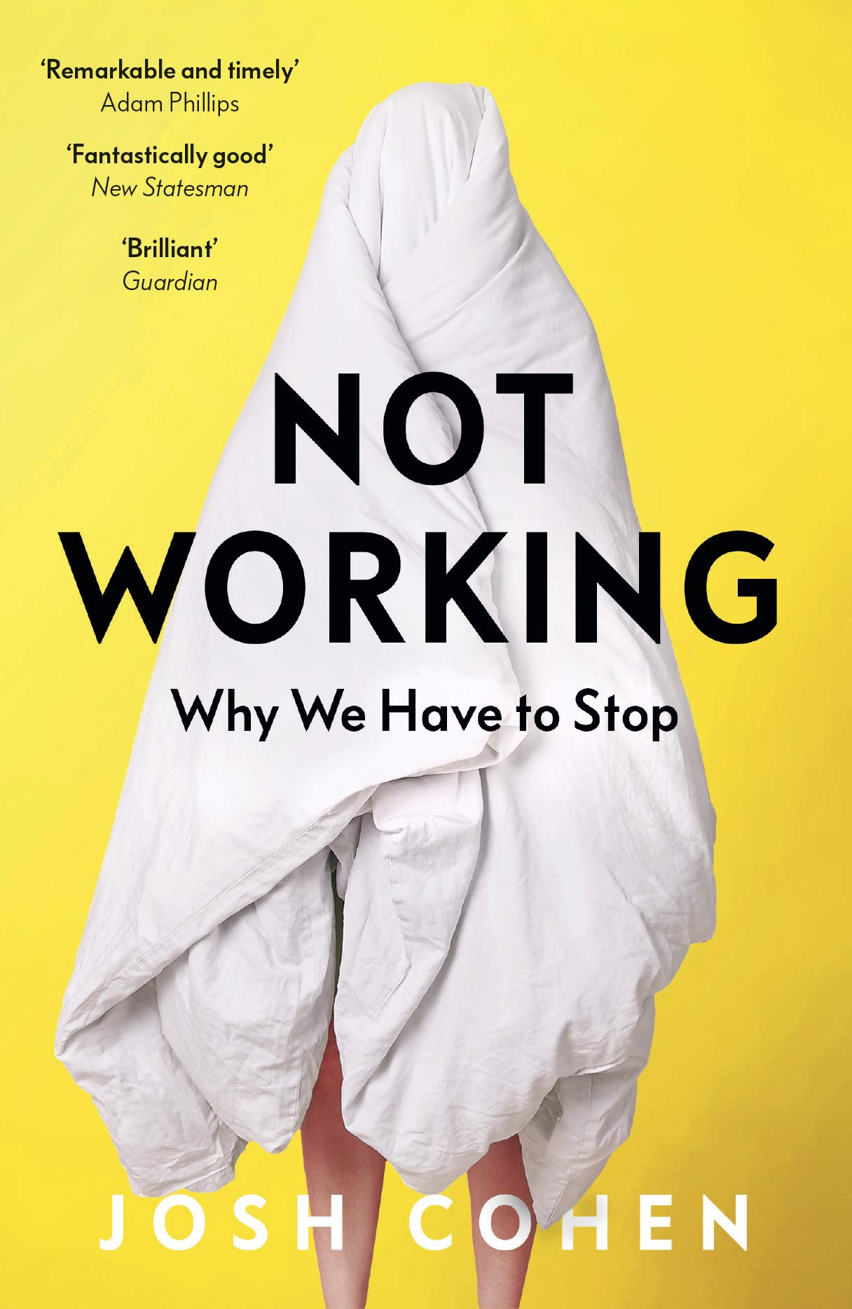 Not Working: Why We Have to Stop