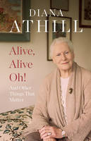 Alive, Alive Oh!: And Other Things...