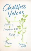 Childless Voices: Stories of Longing,...
