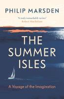 The Summer Isles: A Voyage of the...