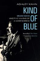 Kind Of Blue: Miles Davis and the...