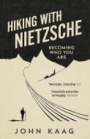 Hiking with Nietzsche: Becoming Who...