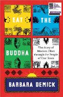 Eat the Buddha: The Story of Modern...