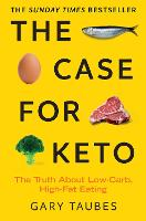 The Case for Keto: The Truth About...