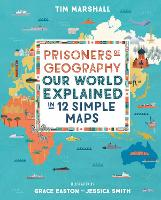 Prisoners of Geography: Our World...