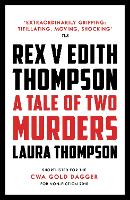 Rex v Edith Thompson: A Tale of Two...