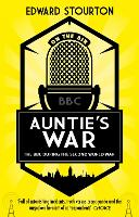 Auntie's War: The BBC during the...
