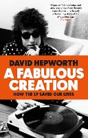 A Fabulous Creation: How the LP Saved...