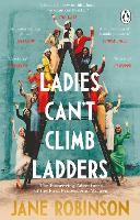 Ladies Can't Climb Ladders: The...