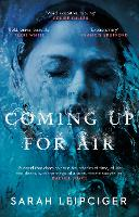 Coming Up for Air: A remarkable true...