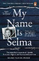 My Name Is Selma: The remarkable...