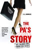 The PA's Story: She Kept Their...