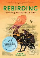 Rebirding: Rewilding Britain and its...