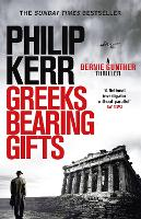 Greeks Bearing Gifts: Bernie Gunther...