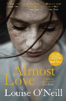 Almost Love: the addictive story of...