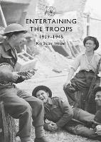 Entertaining the Troops: 1939-1945