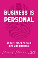 Business is Personal: Be the Leader ...