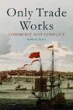 Only Trade Works: Commerce Not Conflict