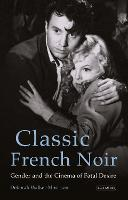 Classic French Noir: Gender and the...