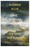 The Weather Machine: How We See Into...