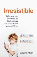 Irresistible: Why you are addicted to...