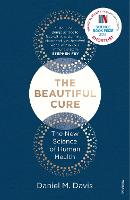 The Beautiful Cure: The New Science ...
