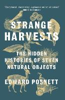 Strange Harvests: The Hidden ...