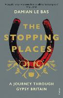 The Stopping Places: A Journey ...