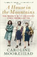 A House in the Mountains: The Women...