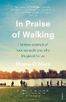 In Praise of Walking: The new science...