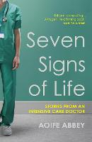 Seven Signs of Life: Stories from an...