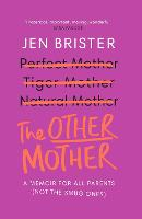The Other Mother: a memoir for ALL...