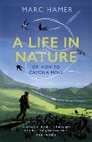 A Life in Nature: Or How to Catch a Mole