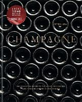 Champagne: The essential guide to the...