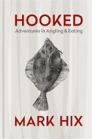 HOOKED: Adventures in Angling and...