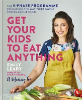 Get Your Kids to Eat Anything: The...