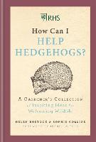 RHS How Can I Help Hedgehogs?: A...