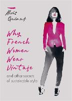 Why French Women Wear Vintage: and...