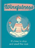 The Little Book of Winefulness: It's...