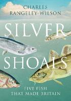 Silver Shoals: Five Fish That Made...